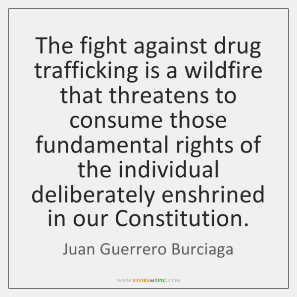 The fight against drug trafficking is a wildfire that threatens to consume ...