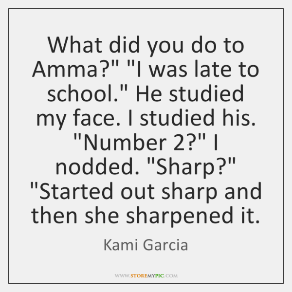 """What did you do to Amma?"""" """"I was late to school."""" He ..."""