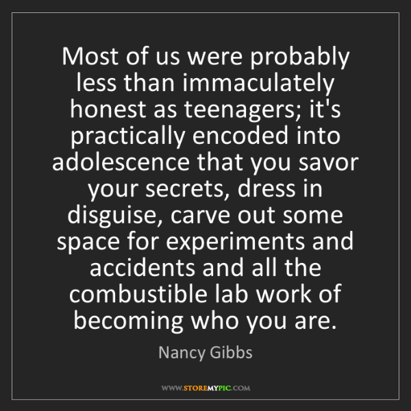 Nancy Gibbs: Most of us were probably less than immaculately honest...