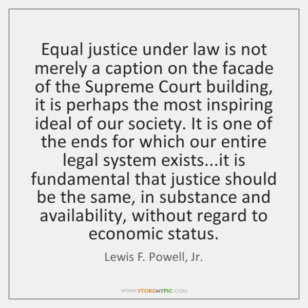 Equal justice under law is not merely a caption on the facade ...