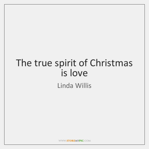 The true spirit of Christmas is love