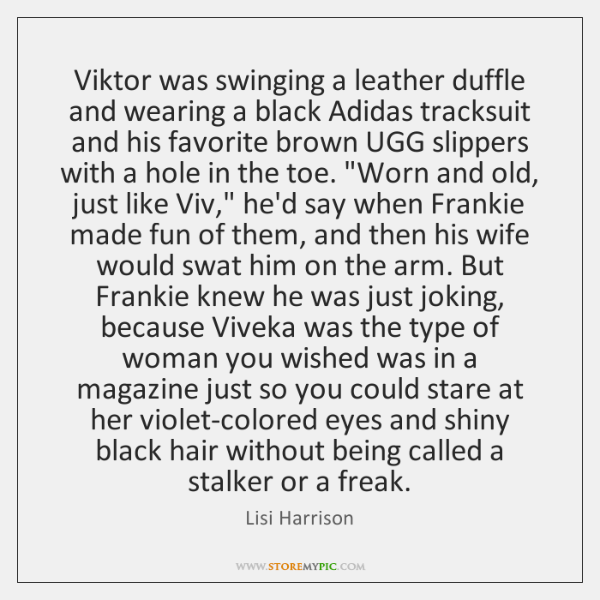 Viktor was swinging a leather duffle and wearing a black Adidas tracksuit ...