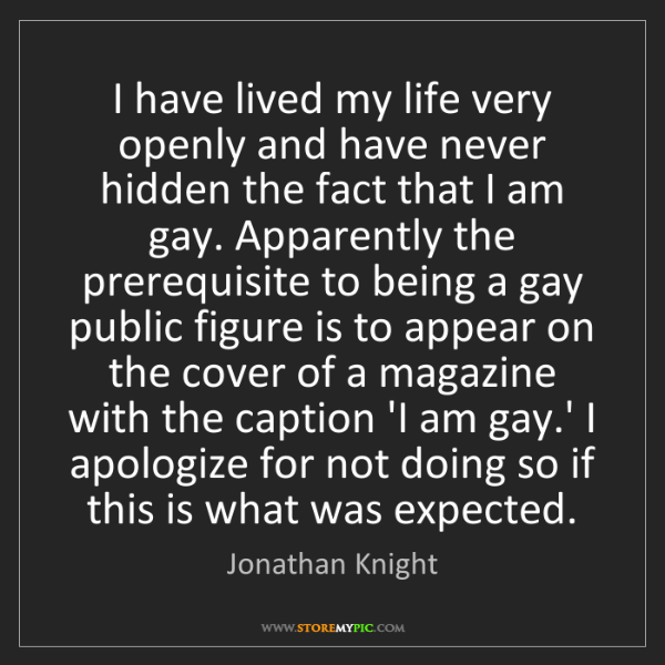 Jonathan Knight: I have lived my life very openly and have never hidden...