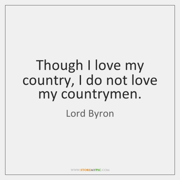 Though I Love My Country I Do Not Love My Countrymen Storemypic