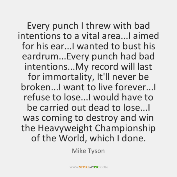 Every punch I threw with bad intentions to a vital area...I ...