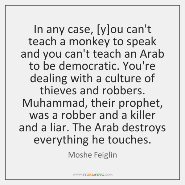 In any case, [y]ou can't teach a monkey to speak and ...