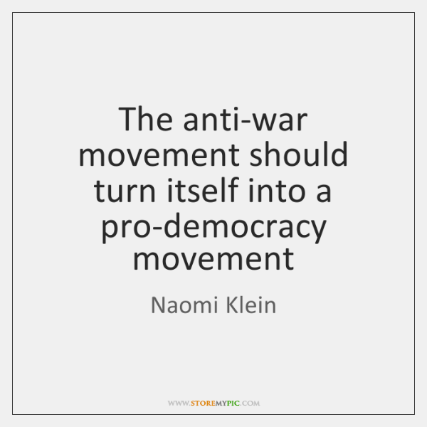 The anti-war movement should turn itself into a pro-democracy movement