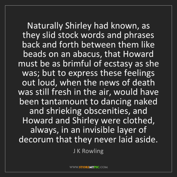 J K Rowling: Naturally Shirley had known, as they slid stock words...