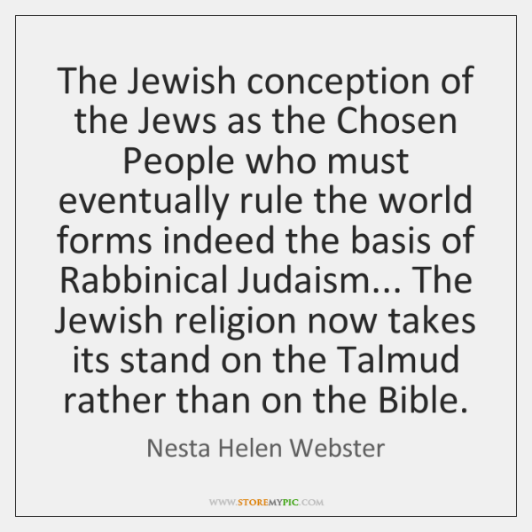 The Jewish conception of the Jews as the Chosen People who must ...
