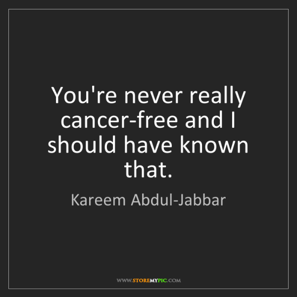 Kareem Abdul-Jabbar: You're never really cancer-free and I should have known...
