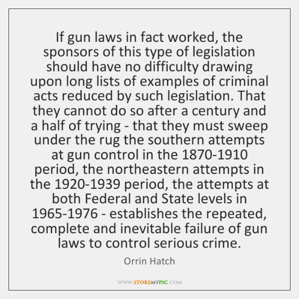 the failure of gun control laws Why gun control loses it is a theory that does little to explain why gun laws looked so unsatisfactory to gun-controllers 1988 issue of national review.