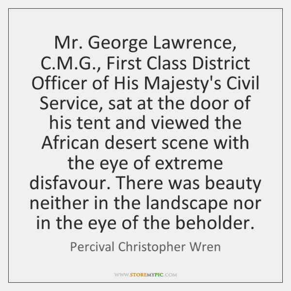 Mr. George Lawrence, C.M.G., First Class District Officer of His ...