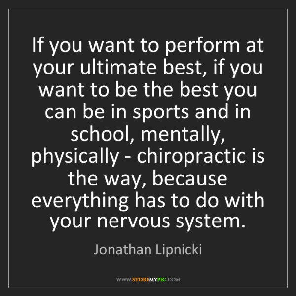 Jonathan Lipnicki: If you want to perform at your ultimate best, if you...