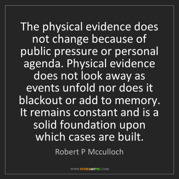 Robert P Mcculloch: The physical evidence does not change because of public...