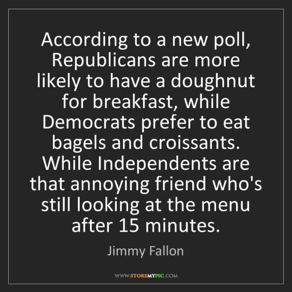 Jimmy Fallon: According to a new poll, Republicans are more likely...