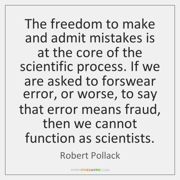 The freedom to make and admit mistakes is at the core of ...