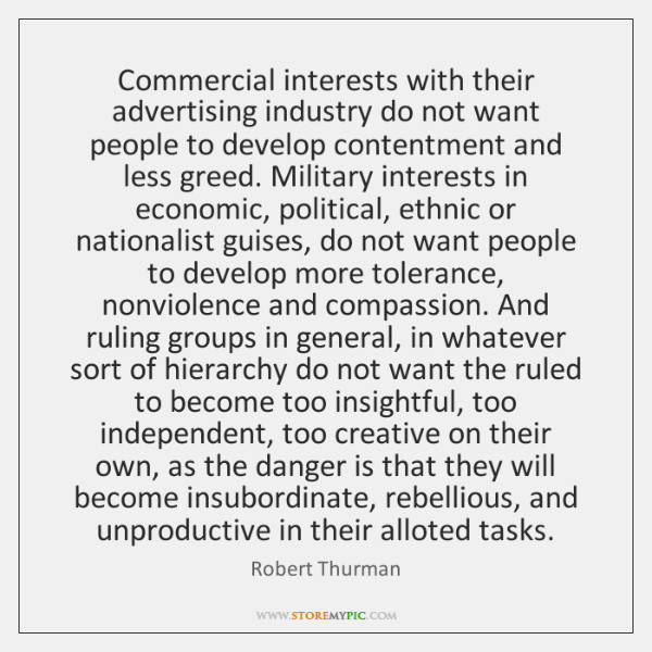 Commercial interests with their advertising industry do not want people to develop ...