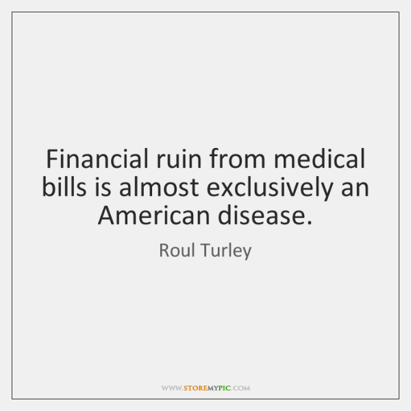 Financial ruin from medical bills is almost exclusively an American disease.