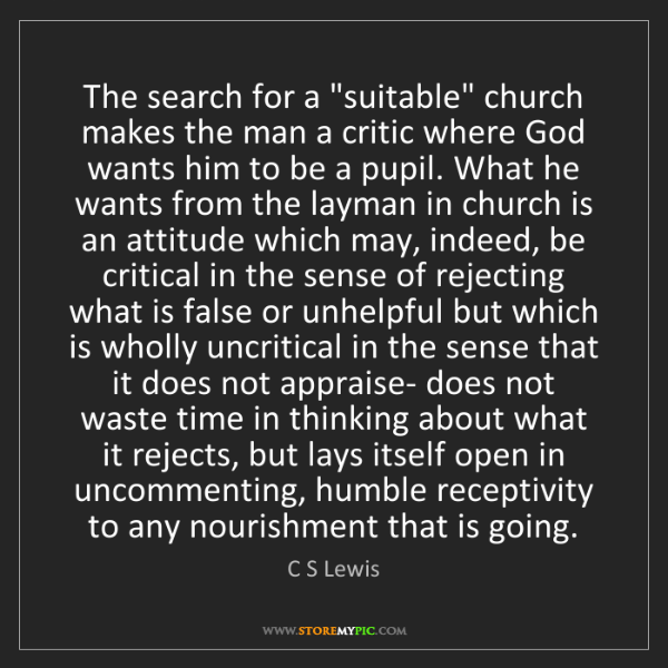 "C S Lewis: The search for a ""suitable"" church makes the man a critic..."
