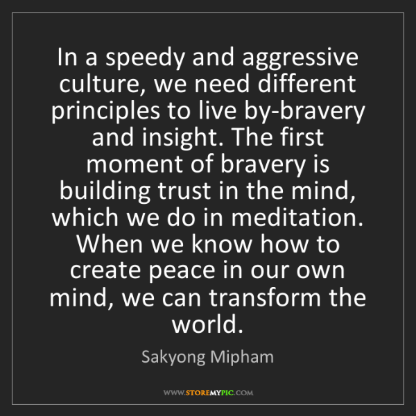 Sakyong Mipham: In a speedy and aggressive culture, we need different...