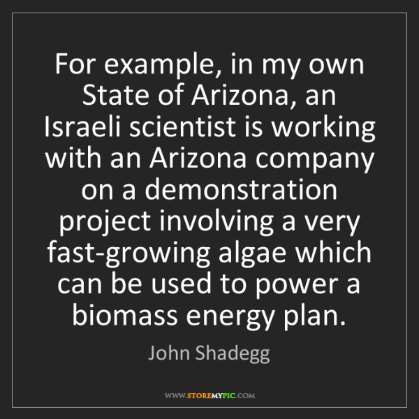 John Shadegg: For example, in my own State of Arizona, an Israeli scientist...