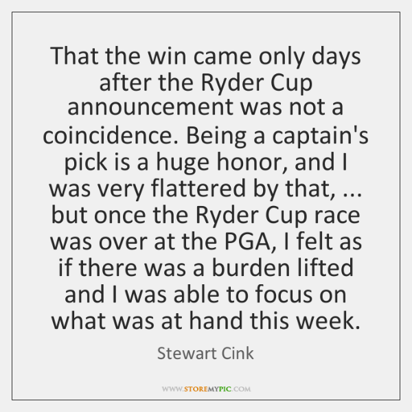 That the win came only days after the Ryder Cup announcement was ...