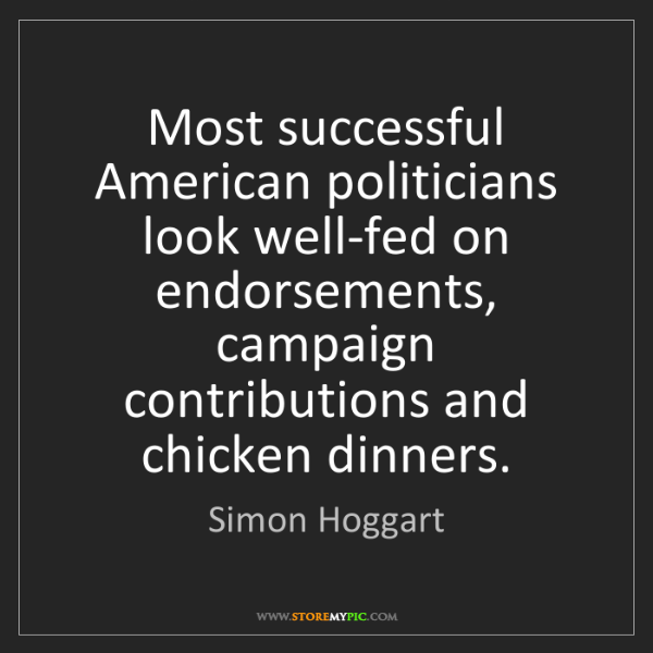 Simon Hoggart: Most successful American politicians look well-fed on...