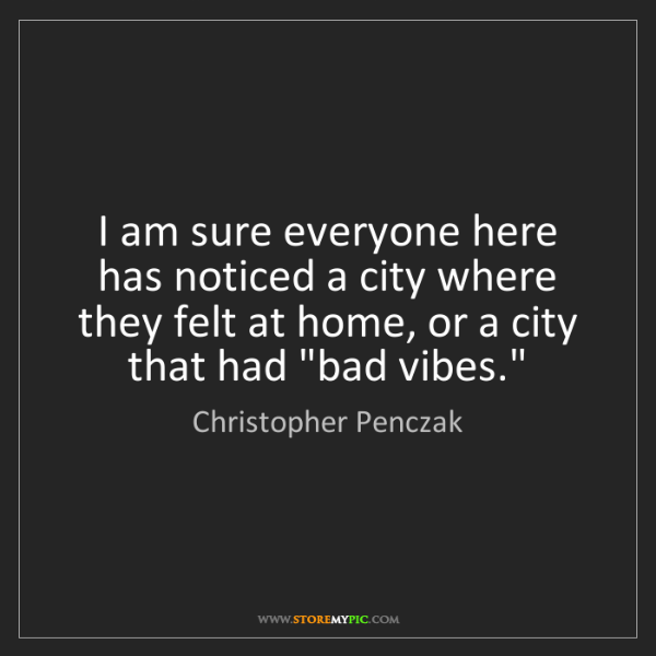 Christopher Penczak: I am sure everyone here has noticed a city where they...