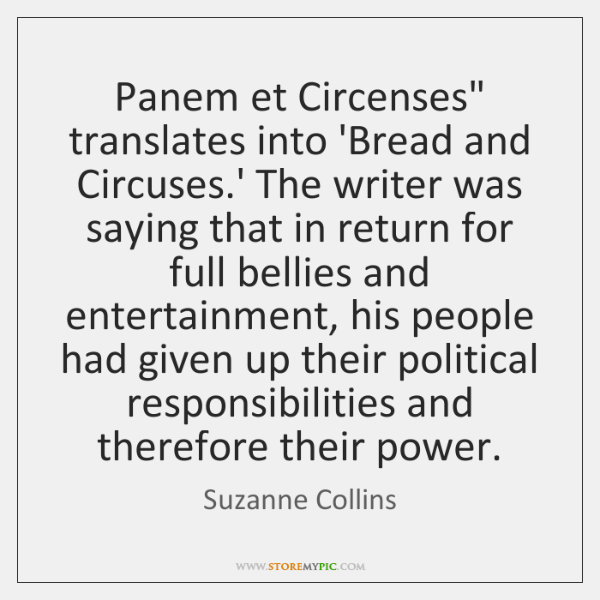 """Panem et Circenses"""" translates into 'Bread and Circuses.' The writer was ..."""