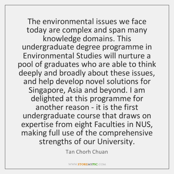 The environmental issues we face today are complex and span many knowledge ...