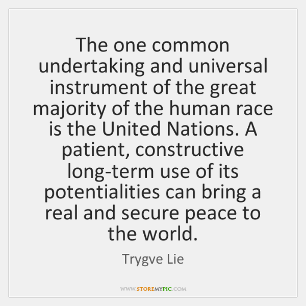 The one common undertaking and universal instrument of the great majority of ...