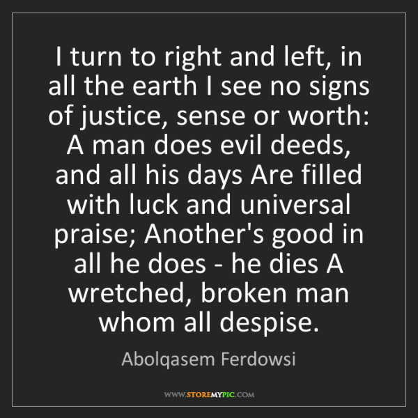 Abolqasem Ferdowsi: I turn to right and left, in all the earth I see no signs...