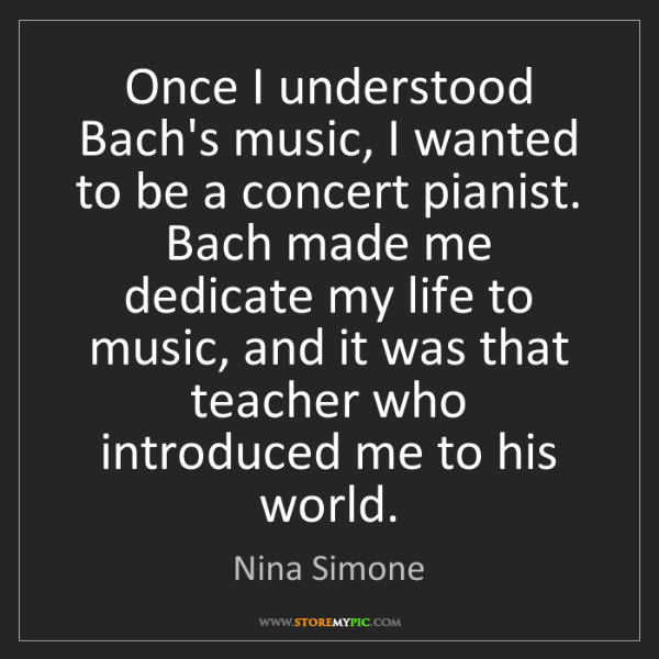 Nina Simone: Once I understood Bach's music, I wanted to be a concert...