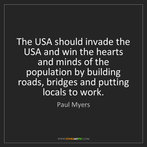 Paul Myers: The USA should invade the USA and win the hearts and...