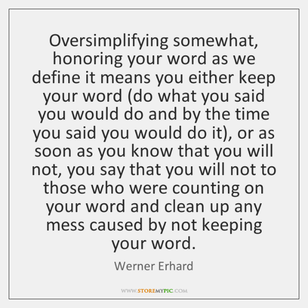 Oversimplifying Somewhat Honoring Your Word As We Define It Means