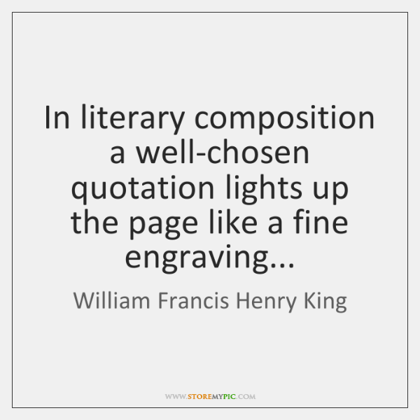 In literary composition a well-chosen quotation lights up the page like a ...