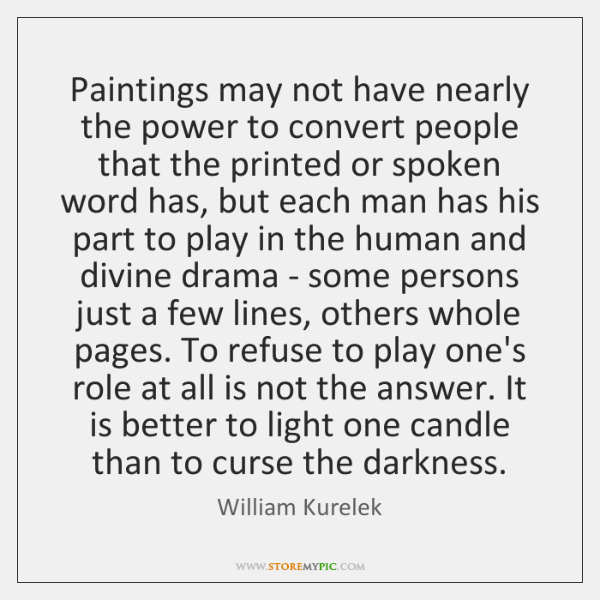 Paintings may not have nearly the power to convert people that the ...