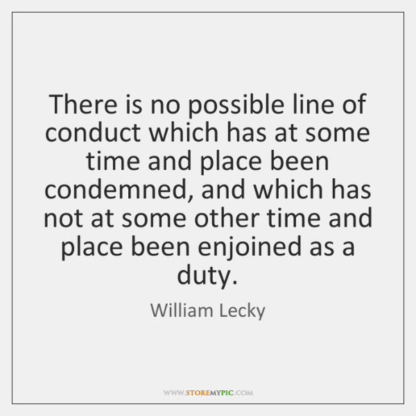 There is no possible line of conduct which has at some time ...