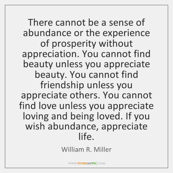 There cannot be a sense of abundance or the experience of prosperity ...