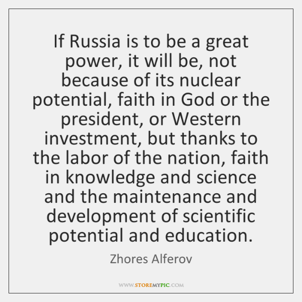 If Russia is to be a great power, it will be, not ...