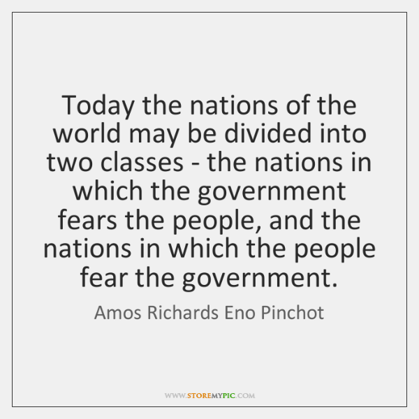 Today the nations of the world may be divided into two classes ...