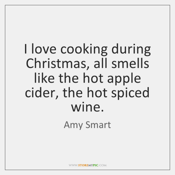 I love cooking during Christmas, all smells like the hot apple cider, ...