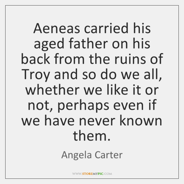 Aeneas carried his aged father on his back from the ruins of ...