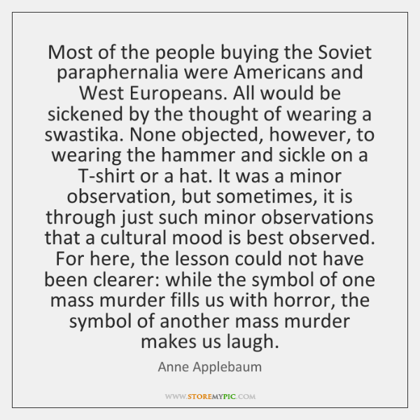 Most of the people buying the Soviet paraphernalia were Americans and West ...
