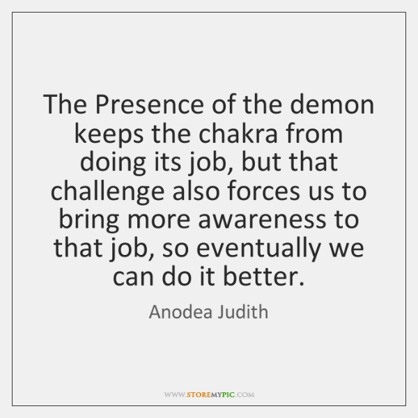 The Presence of the demon keeps the chakra from doing its job, ...