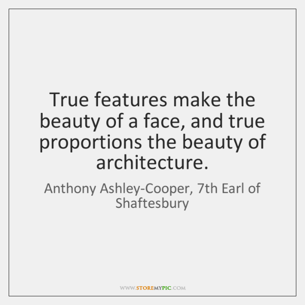 True features make the beauty of a face, and true proportions the ...