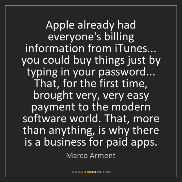 Marco Arment: Apple already had everyone's billing information from...