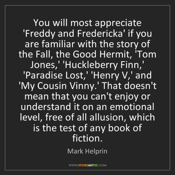 Mark Helprin: You will most appreciate 'Freddy and Fredericka' if you...