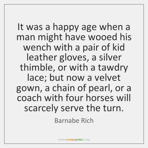 It was a happy age when a man might have wooed his ...