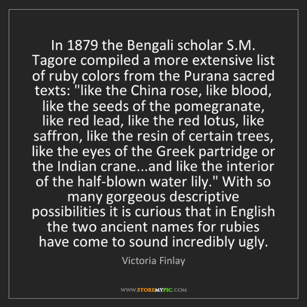 Victoria Finlay: In 1879 the Bengali scholar S.M. Tagore compiled a more...